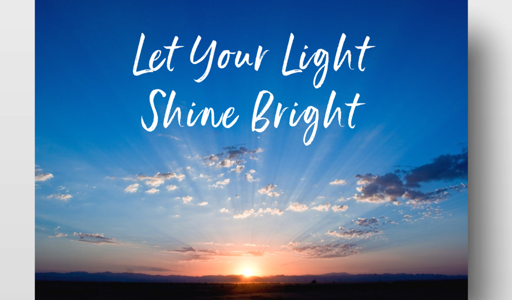 How To Let Your Light Really Shine